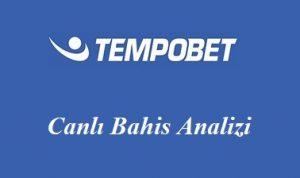 Tempobet Canlı Bahis Analizi