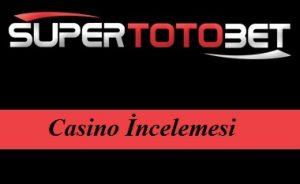 Supertotobet Casino incelemesi