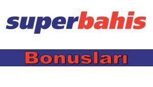 Süperbahis Bonusları