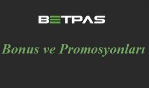 Betpas Bonus ve Promosyonları