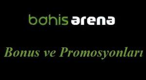 Bahisarena Bonus ve Promosyonları