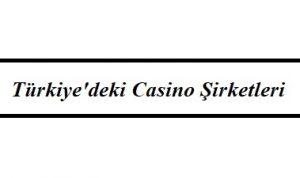 Türkiye'deki Casino Şirketleri