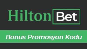 Hiltonbet Bonus Promosyon Kodu
