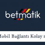 Betmatik Mobil Bağlantı Kolay mı?