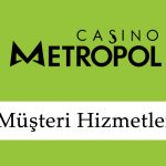 CasinoMetropol Müşteri Hizmetleri