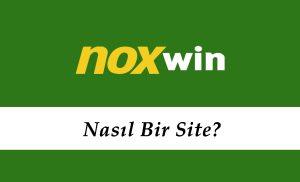 Noxwin Nasıl Bir Site?